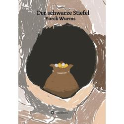 Der schwarze Stiefel als Buch von Yorck Wurms