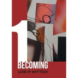 1 Becoming als Buch von Lois A Wittich