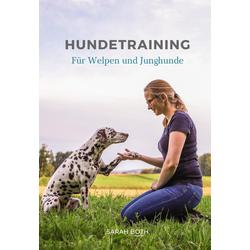 Hundetraining für Welpen und Junghunde: eBook von Sarah Both
