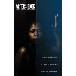 Writer's Block als Taschenbuch von Arradondo Chance Arradondo/ Caprice Arradondo K. Caprice Arradondo/ Arradondo Carlotta Arradondo