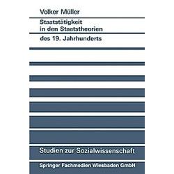 Staatstätigkeit in den Staatstheorien des 19. Jahrhunderts. Volker Müller  - Buch
