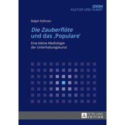 Die Zauberfloete und das Populare: eBook von Ralph Kohnen