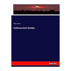 Feldmarschall Moltke. Max Jähns  - Buch