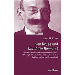 Iven Kruse und Der dritte Bismarck. Horst H. Kruse  - Buch