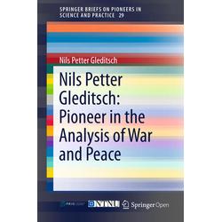 Nils Petter Gleditsch: Pioneer in the Analysis of War and Peace als Buch von Nils Petter Gleditsch