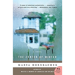 The Center of Winter. Marya Hornbacher  - Buch