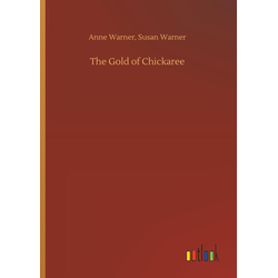 The Gold of Chickaree als Buch von Anne Warner Warner