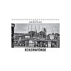 Ein Blick auf Eckernförde (Tischkalender 2021 DIN A5 quer)