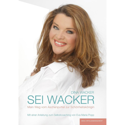 DINA WACKER - SEI WACKER als Buch von Dina Wacker/ Eva-Maria Popp