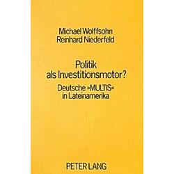 Politik als Investitionsmotor?. Michael Wolffsohn  Reinhard Niederfeld  - Buch