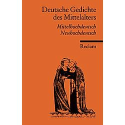 Deutsche Gedichte des Mittelalters  Mittelhochdeutsch / Neuhochdeutsch - Buch