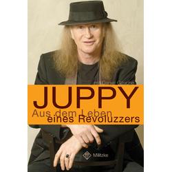 Aus dem Leben eines Revoluzzers als Buch von Juppy/ Daniel Gäsche