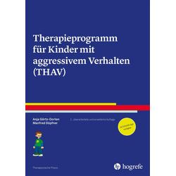 Therapieprogramm für Kinder mit aggressivem Verhalten (THAV): eBook von Anja Görtz-Dorten/ Manfred Döpfner