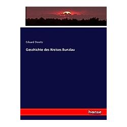 Geschichte des Kreises Bunzlau. Eduard Dewitz  - Buch
