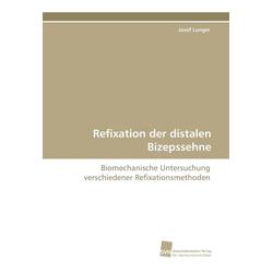 Refixation der distalen Bizepssehne als Buch von Josef Lunger