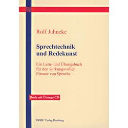 Sprechtechnik und Redekunst als Buch von Rolf Jahncke