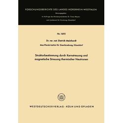 Strukturbestimmung durch Kernstreuung und magnetische Streuung thermischer Neutronen: eBook von Dietrich Meinhardt