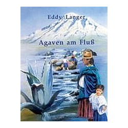 Agaven am Fluß. Eddy Langer  - Buch