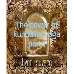 The power of kundalini yoga part 1