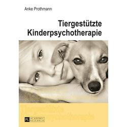 Tiergestützte Kinderpsychotherapie: Buch von Anke Prothmann