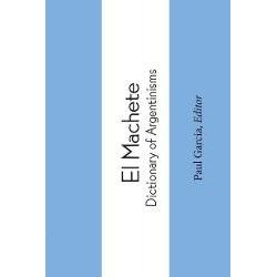 El Machete. Dictionary of Argentinisms