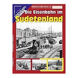 EK-Special 108. Die Eisenbahn im Sudetenland - Buch