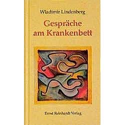 Gespräche am Krankenbett. Wladimir Lindenberg  - Buch