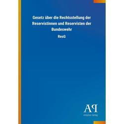 Gesetz über die Rechtsstellung der Reservistinnen und Reservisten der Bundeswehr als Buch von Antiphon Verlag