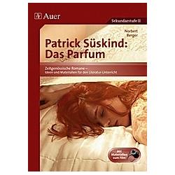 Patrick Süskind 'Das Parfum'. Norbert Berger  - Buch