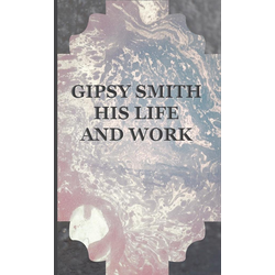 Gipsy Smith - His Life and Work als Buch von Gipsy Smith