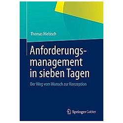 Anforderungsmanagement in sieben Tagen. Thomas Niebisch  - Buch