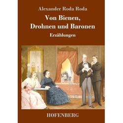 Von Bienen Drohnen und Baronen als Buch von Alexander Roda Roda