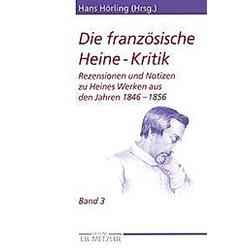 Die französische Heine-Kritik: Bd.3 Die französische Heine-Kritik; . - Buch