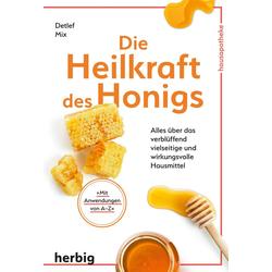 Die Heilkraft des Honigs: eBook von Detlef Mix