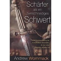 Schärfer als ein zweischneidiges Schwert. Andrew Wommack  - Buch