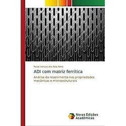 ADI com matriz ferrítica. Paulo Venuto dos Reis Neto  - Buch
