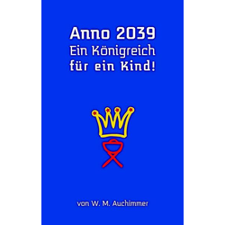 Anno 2039 - Ein Königreich für ein Kind!