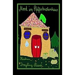 Mord im Pfefferkuchenhaus. Heidrun Dreyling-Riesop  - Buch