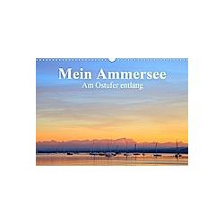 Mein Ammersee - am Ostufer entlang (Wandkalender 2021 DIN A3 quer)