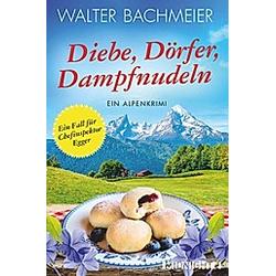 Diebe  Dörfer  Dampfnudeln. Walter Bachmeier  - Buch