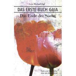 Das Erste Buch Gaia als Buch von Gaia Michael Zipf