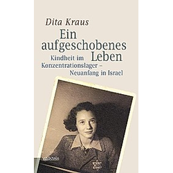 Ein aufgeschobenes Leben. Dita Kraus  - Buch