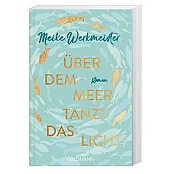 Über dem Meer tanzt das Licht. Meike Werkmeister  - Buch