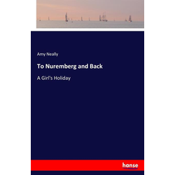 To Nuremberg and Back als Buch von Amy Neally