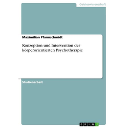 Konzeption und Intervention der körperorientierten Psychotherapie