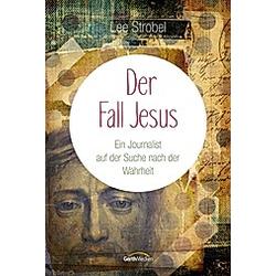 Der Fall Jesus. Lee Strobel  - Buch