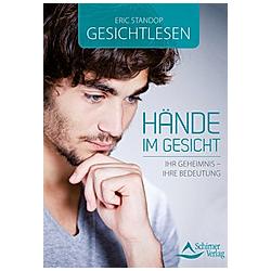 Gesichtlesen - Hände im Gesicht. Eric Standop  - Buch