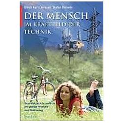 Der Mensch im Kraftfeld der Technik. Ulrich Kurt Dierssen  Stefan Brönnle  - Buch