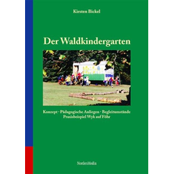 Der Waldkindergarten als Buch von Kirsten Bickel