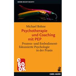 Psychotherapie und Coaching mit PEP: eBook von Michael Bohne